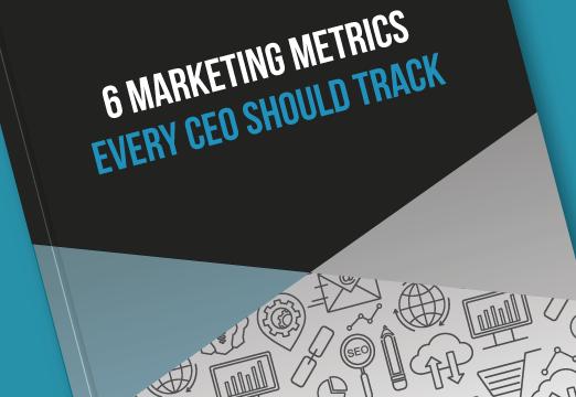 6 Marketing Metrics Every CEO Should Track