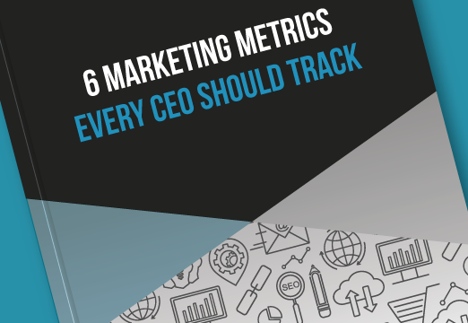 6 Marketing Metrics Every CEO Should Track